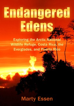 Product Endangered Edens: Exploring the Arctic National Wildlife Refuge, Costa Rica, the Everglades, and Puerto Rico