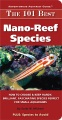 Product The 101 Best Nano-Reef Species: How to Choose & Keep Hardy, Brilliant, Fascinating Species That Will Thrive in Your Small Aquarium