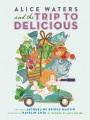 Product Alice Waters and the Trip to Delicious
