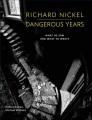 Product Richard Nickel Dangerous Years