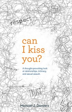 Product Can I Kiss You?: A Thought-Provoking Look at Relationships, Intimacy, and Sexual Assault