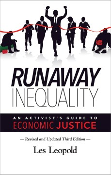 Product Runaway Inequality: An Activist's Guide to Economic Justice