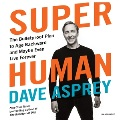 Product Super Human: The Bulletproof Plan to Age Backward and Maybe Even Live Forever - Library Edition