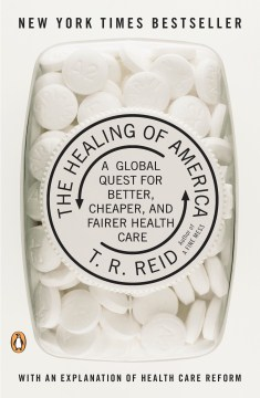 Product The Healing of America: A Global Quest for Better, Cheaper, and Fairer Health Care