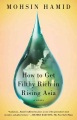 Product How to Get Filthy Rich in Rising Asia: A Novel