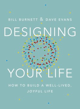Product Designing Your Life: How to Build a Well-Lived, Joyful Life