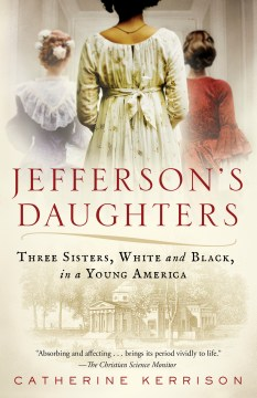 Product Jefferson's Daughters: Three Sisters, White and Black, in a Young America