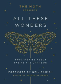 Product The Moth Presents All These Wonders: True Stories About Facing the Unknown