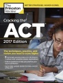 Product The Princeton Review Cracking the Act 2017: The Techniques, Practice, and Review You Need to Score Higher