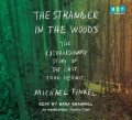 Product The Stranger in the Woods: The Extraordinary Story of the Last True Hermit