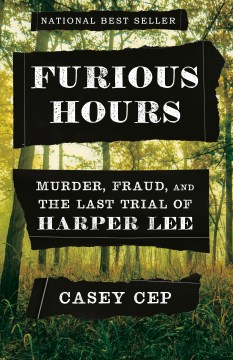 Product Furious Hours: Murder, Fraud, and the Last Trial of Harper Lee