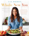 Product Whole New You: How Real Food Transforms Your Life, for a Healthier, More Gorgeous You