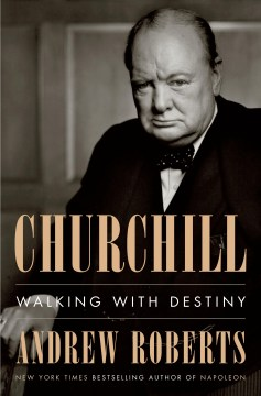 Churchill: Walking with Destiny Andrew Roberts