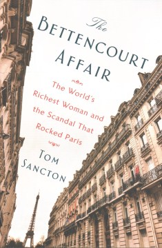 Product The Bettencourt Affair: The World's Richest Woman and the Scandal That Rocked Paris