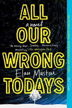Product All Our Wrong Todays: A Novel