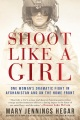 Product Shoot Like a Girl: One Woman's Dramatic Fight in Afghanistan and on the Home Front