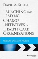 Product Launching and Leading Change Initiatives in Health