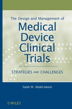 Product The Design and Management of Medical Device Clinical Trials: Strategies and Challenges