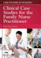 Product Clinical Case Studies for the Family Nurse Practit
