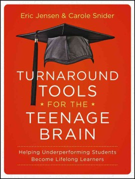 Product Turnaround Tools for the Teenage Brain: Helping Underperforming Students Become Lifelong Learners
