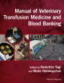 Product Manual of Veterinary Transfusion Medicine and Bloo