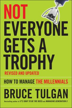 Product Not Everyone Gets a Trophy: How to Manage the Millennials