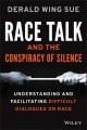 Product Race Talk and the Conspiracy of Silence: Understanding and Facilitating Difficult Dialogues on Race