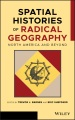 Product Spatial Histories of Radical Geography