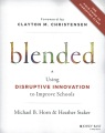 Product Blended: Using Disruptive Innovation to Improve Schools
