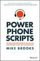Product Power Phone Scripts: 500 Word-for-Word Questions, Phrases, and Conversations to Open and Close More Sales