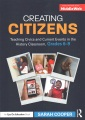 Product Creating Citizens: Teaching Civics and Current Events in the History Classroom, Grades 6–9