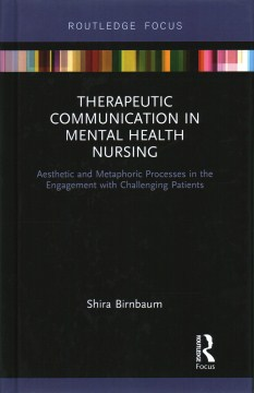 Product Therapeutic Communication in Mental Health Nursing: Aesthetic and Metaphoric Processes in the Engagement With Challenging Patients