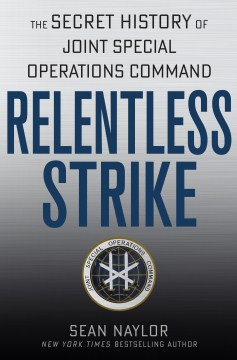 Product Relentless Strike: The Secret History of Joint Special Operations Command