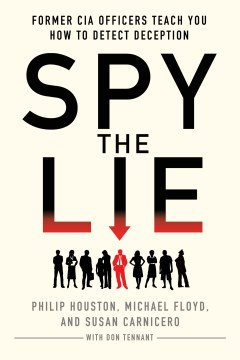 Product Spy the Lie: Former CIA Officers Teach You How to Detect Deception