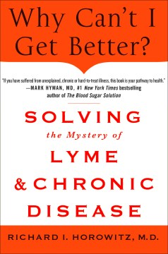 Product Why Can't I Get Better?: Solving the Mystery of Lyme and Chronic Disease