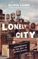 Product The Lonely City: Adventures in the Art of Being Alone