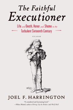 Product The Faithful Executioner: Life and Death, Honor and Shame in the Turbulent Sixteenth Century