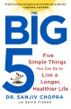 Product The Big Five: Five Simple Things You Can Do to Live a Longer, Healthier Life