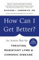 Product How Can I Get Better?: An Action Plan for Treating Resistant Lyme and Chronic Disease