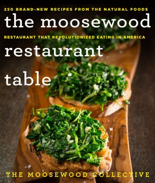 Product The Moosewood Restaurant Table: 250 Brand-new Recipes from the Natural Foods Restaurant That Revolutionized Eating in America