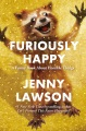 Product Furiously Happy: A Funny Book About Horrible Things