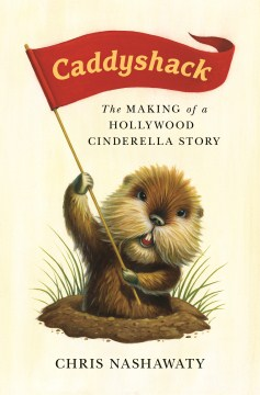 Product Caddyshack: The Making of a Hollywood Cinderella Story
