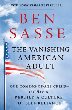 Product The Vanishing American Adult: Our Coming-Of-Age Crisis--and How to Rebuild a Culture of Self-Reliance
