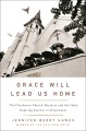 Product Grace Will Lead Us Home: The Charleston Church Massacre and the Hard, Inspiring Journey to Forgiveness