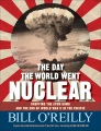 Product The Day the World Went Nuclear: Dropping the Atom Bomb and the End of World War II in the Pacific
