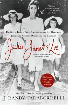 Product Jackie, Janet & Lee: The Secret Lives of Janet Auchincloss and Her Daughters Jacqueline Kennedy Onassis and Lee Radziwill