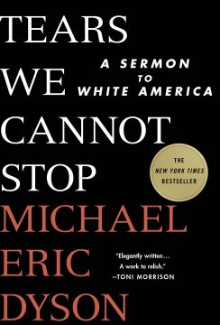 Product Tears We Cannot Stop: A Sermon to White America