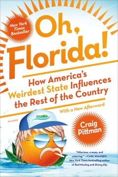 Product Oh, Florida!: How America's Weirdest State Influences the Rest of the Country