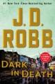 Product Dark in Death: An Eve Dallas Novel
