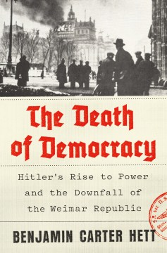 Product The Death of Democracy: Hitler's Rise to Power and the Downfall of the Weimar Republic